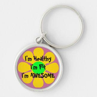 I m Healthy I m Fit I m AWESOME Keychain