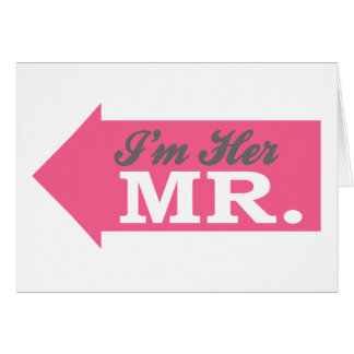 I m Her Mr Hot Pink Arrow Card