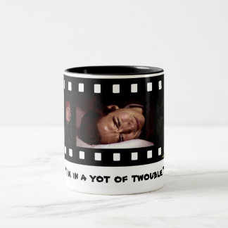 """I'm in a Yot of Twouble"" Two-Tone Coffee Mug"