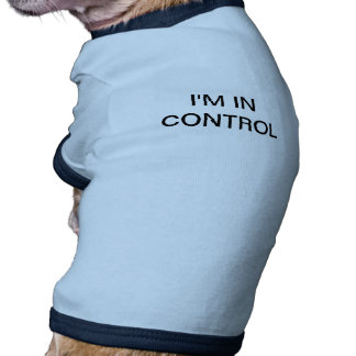 I M IN CONTROL Small Dog T-Shirt Chihuahua
