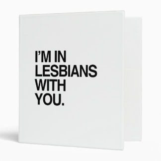 I M IN LESBIANS WITH YOU - png Vinyl Binders
