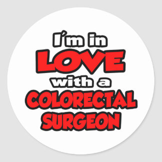 I m In Love With A Colorectal Surgeon Round Sticker