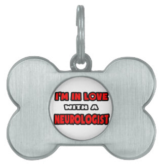 I m In Love With A Neurologist Pet Tag