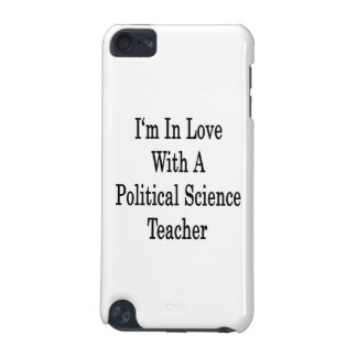 I m In Love With A Political Science Teacher iPod Touch 5G Cover