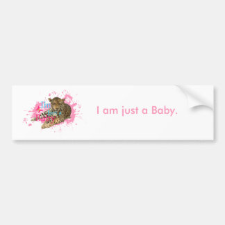 i m just a baby I am just a Baby Bumper Stickers