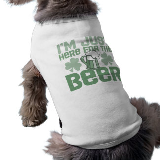 """""""I'm Just Here for the Beer"""" Dog T Shirt"""