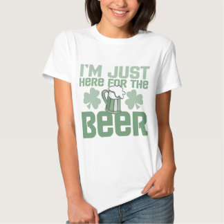 """""""I'm Just Here for the Beer"""" Tshirts"""