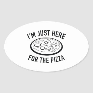 I'm Just Here For The Pizza Oval Sticker
