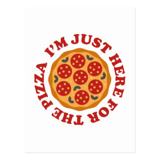 I'm Just Here For The Pizza Postcard