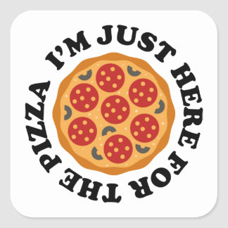 I'm Just Here For The Pizza Square Sticker