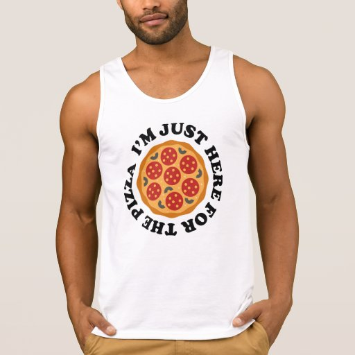 I'm Just Here For The Pizza Tank Top Tank Tops, Tanktops Shirts