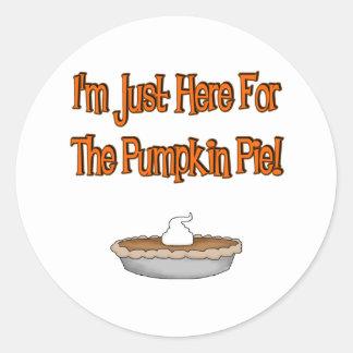 I m Just Here For The Pumpkin Pie Round Sticker