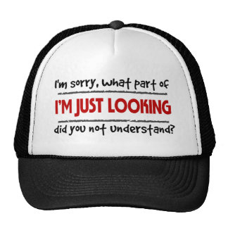I`m Just Looking! Trucker Hat