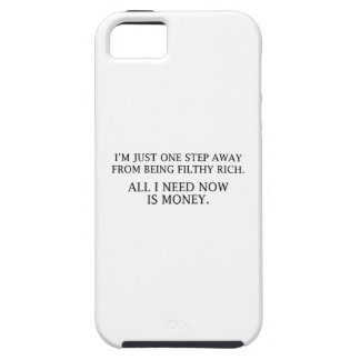 I'm Just One Step Away From Being Filthy Rich iPhone SE/5/5s Case