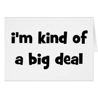 I m Kind Of A Big Deal Greeting Card