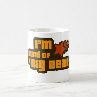 I m Kind of a Big Deal Coffee Mug