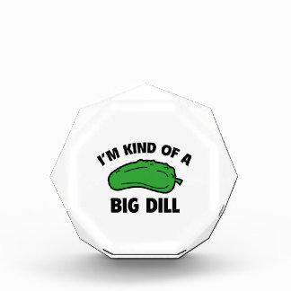 I'm Kind Of A Big Dill Acrylic Award