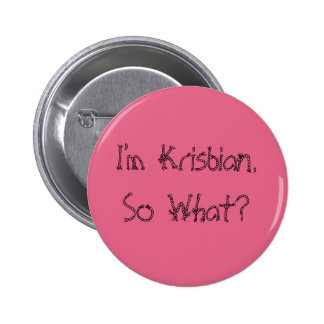 I' m Krisbian. So What? 2 Inch Round Button