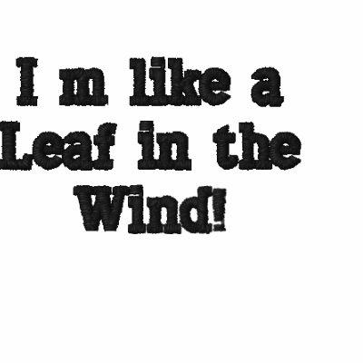 I'm like a Leaf in the Wind!