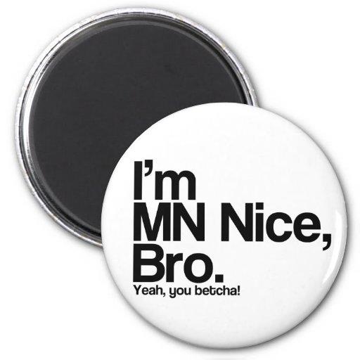 I'm MN Nice Bro Yeah You Betcha Funny Magnet