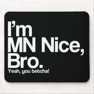 I'm MN Nice Bro Yeah You Betcha Funny Mousepad