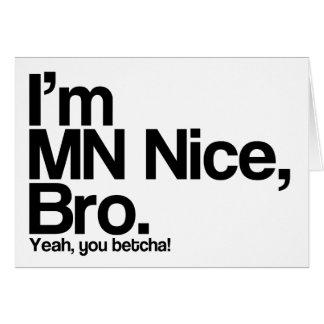 I'm MN Nice Bro Yeah You Betcha Greeting Card