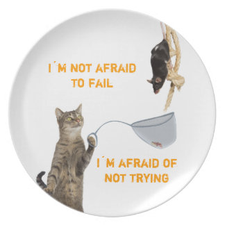 I´m not afraid to fail I´m afraid of not trying Melamine Plate