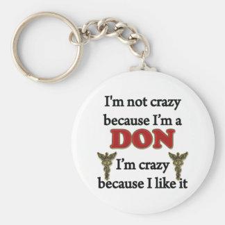 I m Not Crazy Keychains