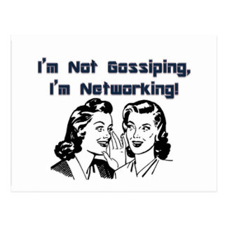 I m Not Gossiping I m Networking Postcard