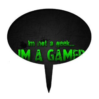 I' m not has geek I' m has gamer Cake Topper