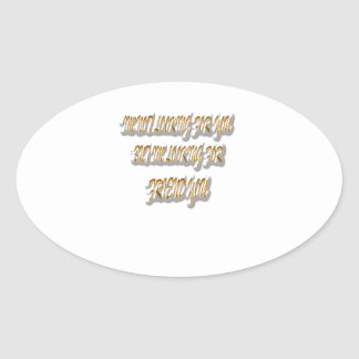 I`m Not Looking For You coloring gold Oval Sticker