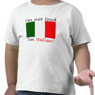 I m Not Loud I m Italian T Shirt