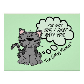 I m not shy I just hate you Print