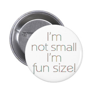 I m Not Small Light Pinback Button