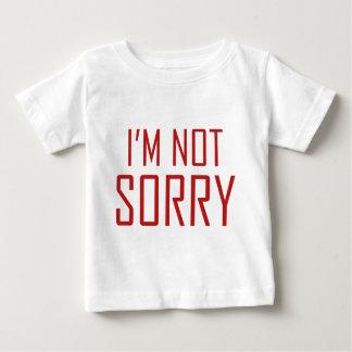 I'm Not Sorry Tee Shirt