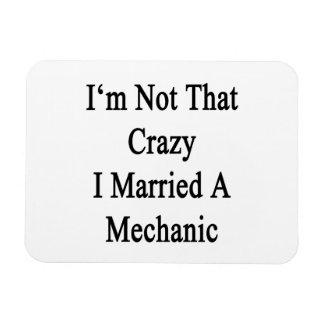 I m Not That Crazy I Married A Mechanic Vinyl Magnet
