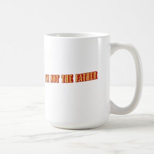 I'm Not The Father Coffee Mug