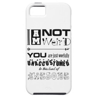 """I""""m Not Weird Case-Mate Vibe iPhone 5 Case"""