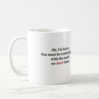 "I""m Not Your Maid!  (personlized it yourself!) Coffee Mug"