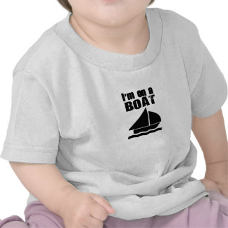 I m on a boat Gifts Tee Shirt