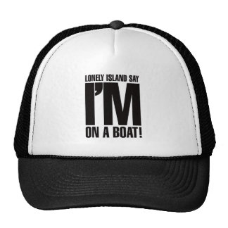 I m on a Boat Hats