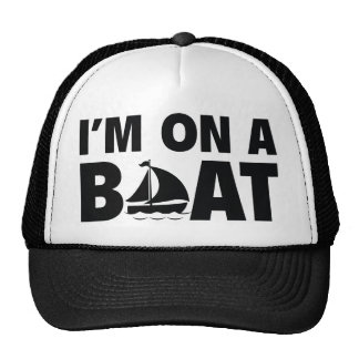 I'm On A Boat Trucker Hat