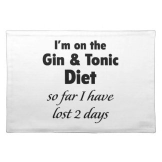 I'm On The Gin & Tonic Diet Placemat