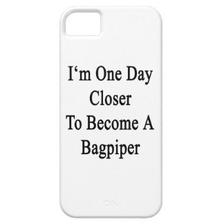 I m One Day Closer To Become A Bagpiper iPhone 5 Covers