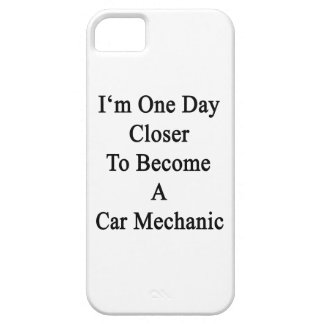 I m One Day Closer To Become A Car Mechanic iPhone 5 Cover