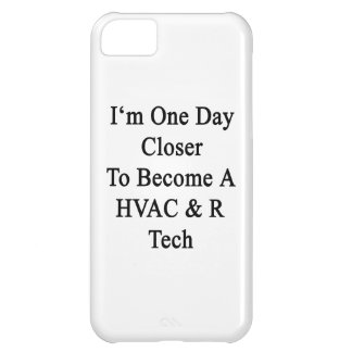 I m One Day Closer To Become A HVAC R Tech iPhone 5C Case