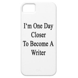 I m One Day Closer To Become A Writer iPhone 5 Covers