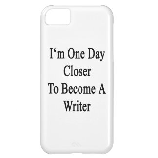 I m One Day Closer To Become A Writer Cover For iPhone 5C