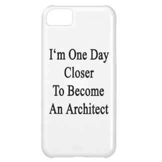 I m One Day Closer To Become An Architect Cover For iPhone 5C