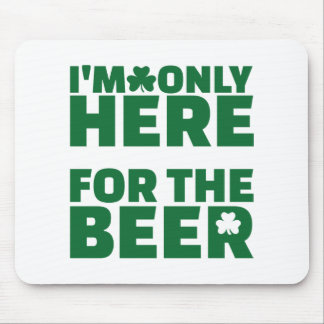 I'm only here for the beer mouse pad
